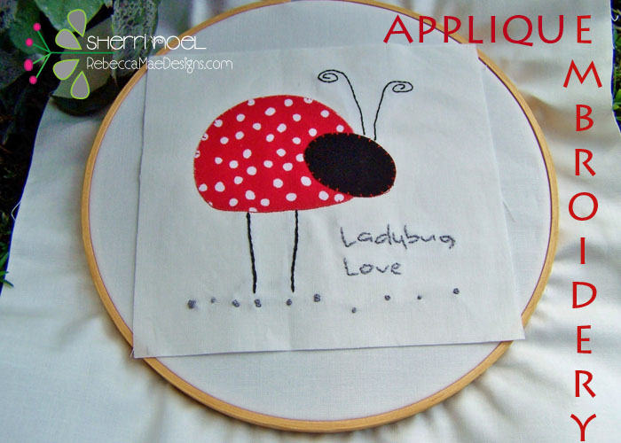 TUTORIAL ~ Ladybug Love Applique & Embroidery